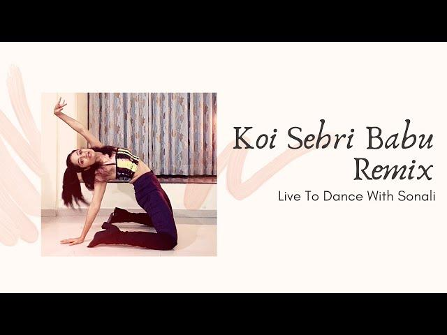 Koi Sehri Babu - Remix | Heels Dance Choreography | #StayHome | LiveToDance with Sonali