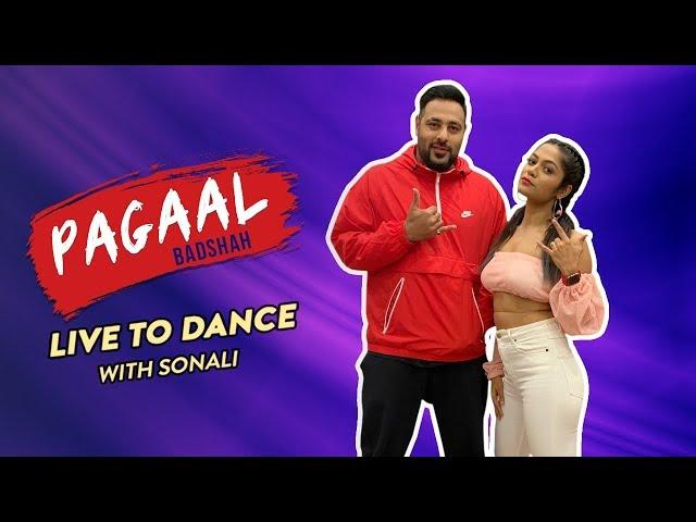 Paagal - Badshah X LiveToDance with Sonali