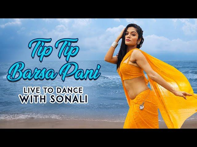 Tip Tip Barsa Pani | Bollywood Dance Cover | LiveToDance with Sonali