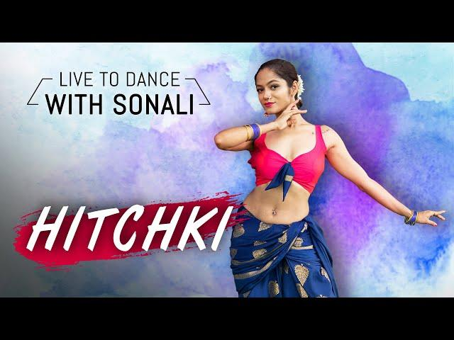 HITCHKI | Lavani + Bollywood Dance | LiveToDance with Sonali